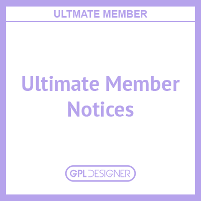 Ultimate Member – Notices